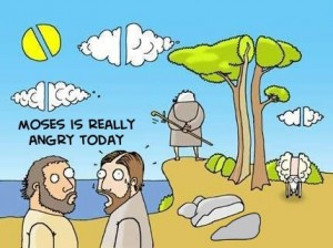 moses-is-really-angry-today (1)